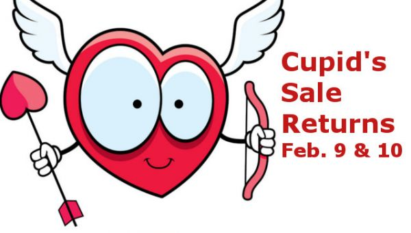 Cupid's Sale Returns Feb. 9th & 10th